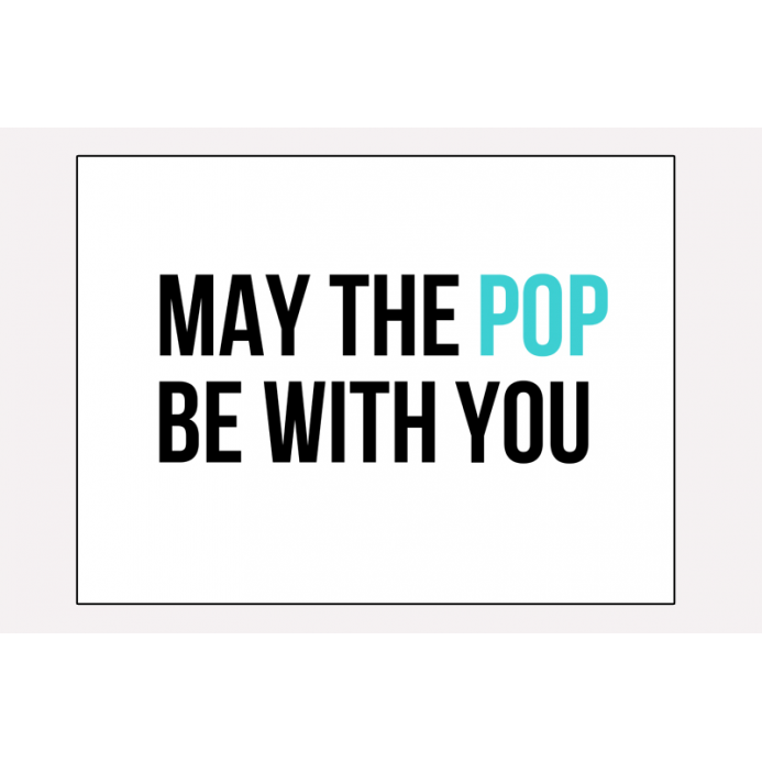 Affiche MAY THE POP BE WITH YOU