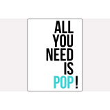 Affiche ALL YOU NEED IS POP