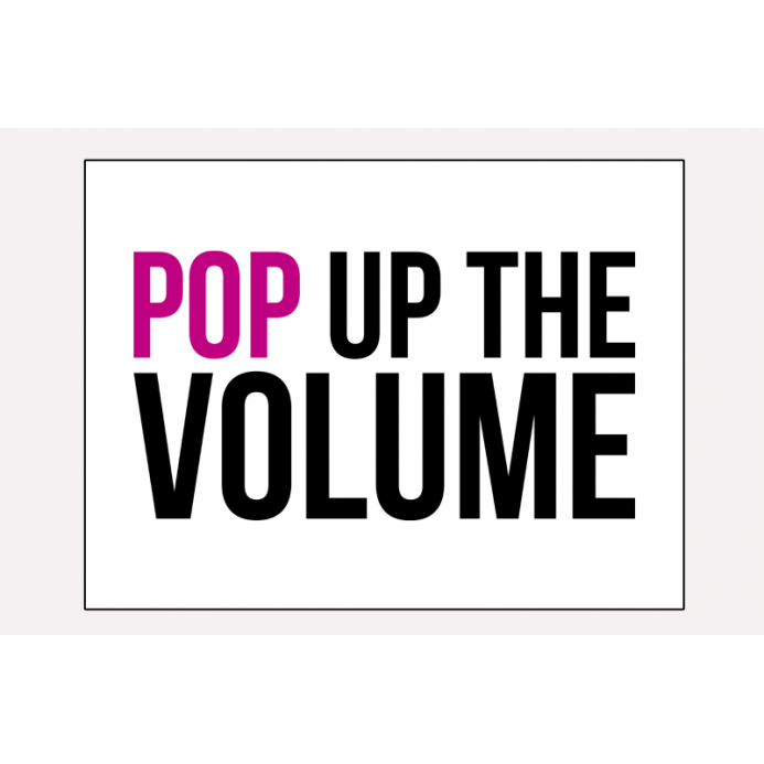 Affiche POP UP THE VOLUME